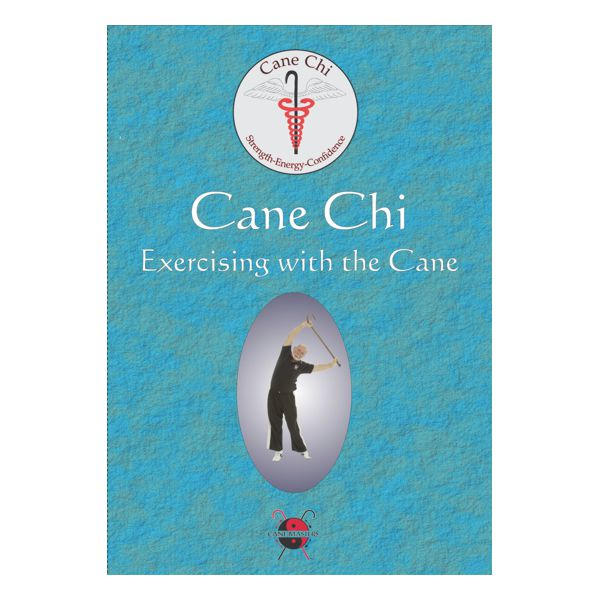 Cane Chi: Exercising with the Cane